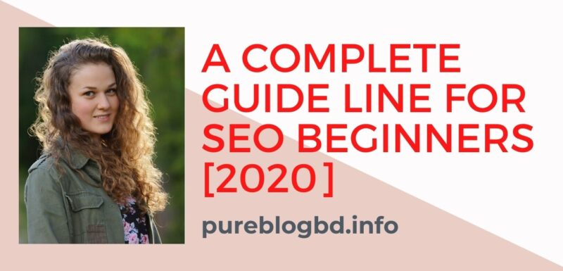 A Complete Guide line For SEO Beginners [2020]